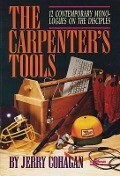 The Carpenter's Tools: 12 Contemporary Monologues on the Disciples