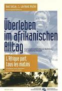 Überleben im afrikanischen Alltag- L'Afrique part tous les matins