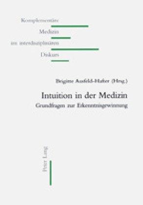 Intuition in der Medizin als Buch von