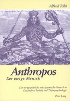 Anthropos - Der ewige Mensch als Buch von Alfre...