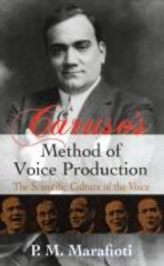 Caruso's Method of Voice Production: The Scientific Culture of the Voice the Scientific Culture of the Voice als Taschenbuch