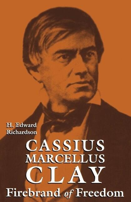 Cassius Marcellus Clay: Firebrand of Freedom als Taschenbuch