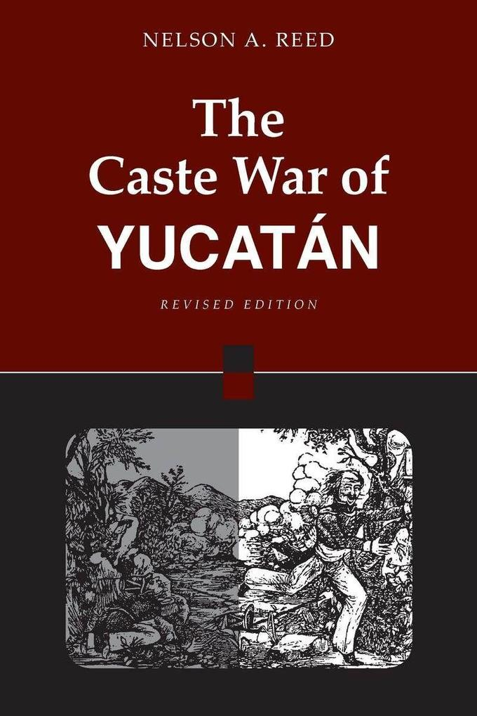 The Caste War of Yucatan: Revised Edition als Taschenbuch