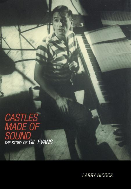 Castles Made of Sound: The Story of Gil Evans als Buch