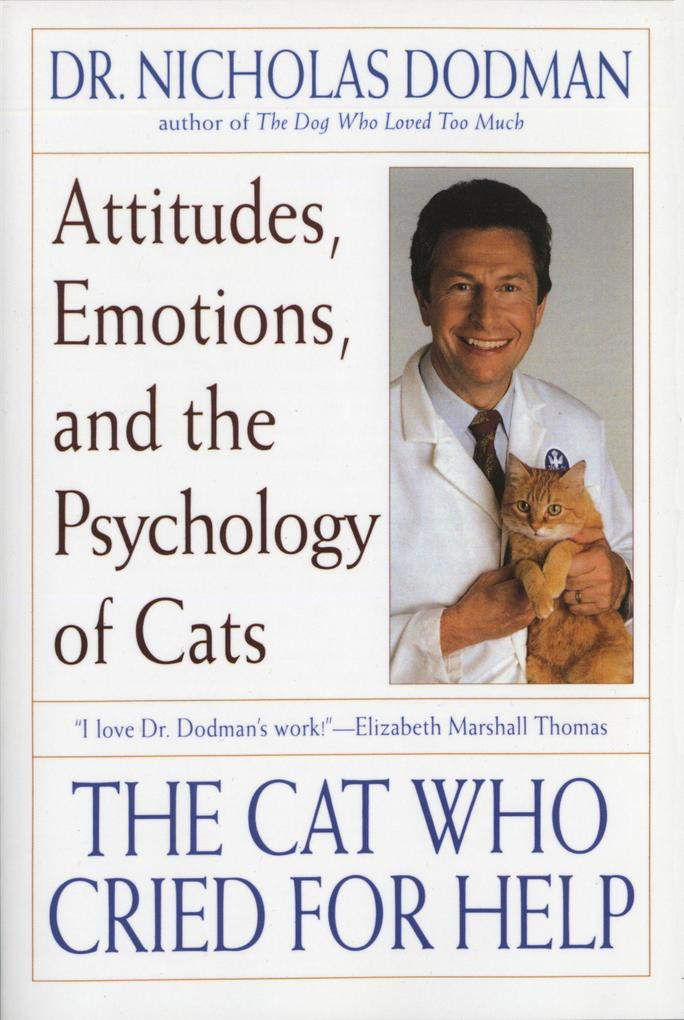 The Cat Who Cried for Help: Attitudes, Emotions, and the Psychology of Cats als Taschenbuch