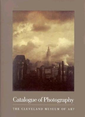 Catalogue of Photography: Cleveland Museum of Art als Taschenbuch