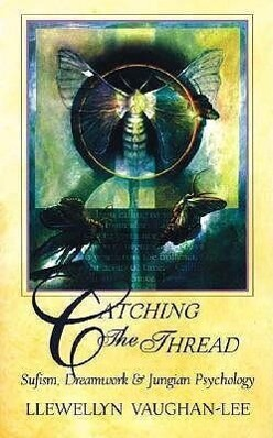 Catching the Thread: Sufism, Dreamwork, and Jungian Psychology als Taschenbuch
