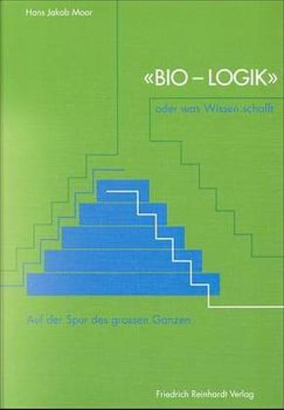 Bio-Logik oder was Wissen schafft als Buch von ...