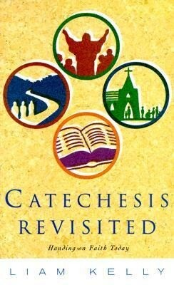 Catechesis Revisted: Handing on Faith Today als Taschenbuch