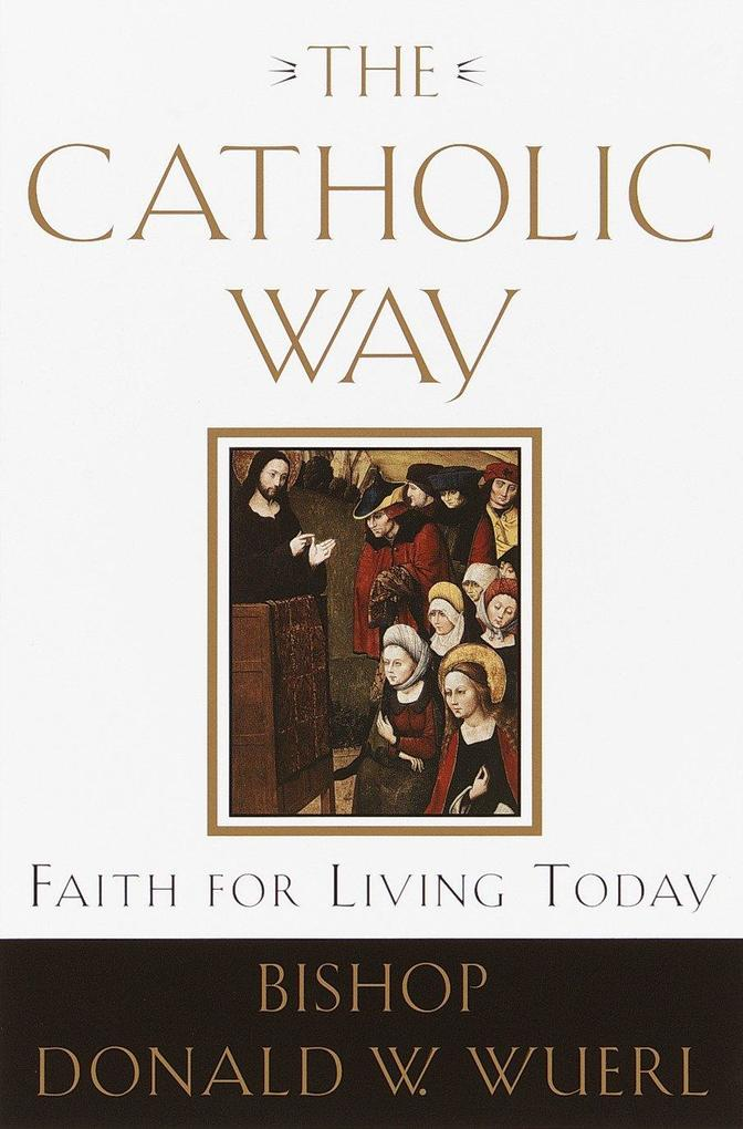 The Catholic Way: Faith for Living Today als Taschenbuch