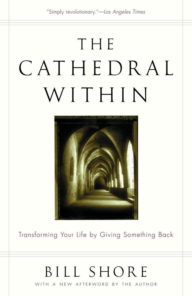 The Cathedral Within: Transforming Your Life by Giving Something Back als Taschenbuch