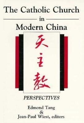 The Catholic Church in Modern China: Perspectives als Taschenbuch