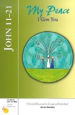 John 11-21: My Peace I Give You als Taschenbuch
