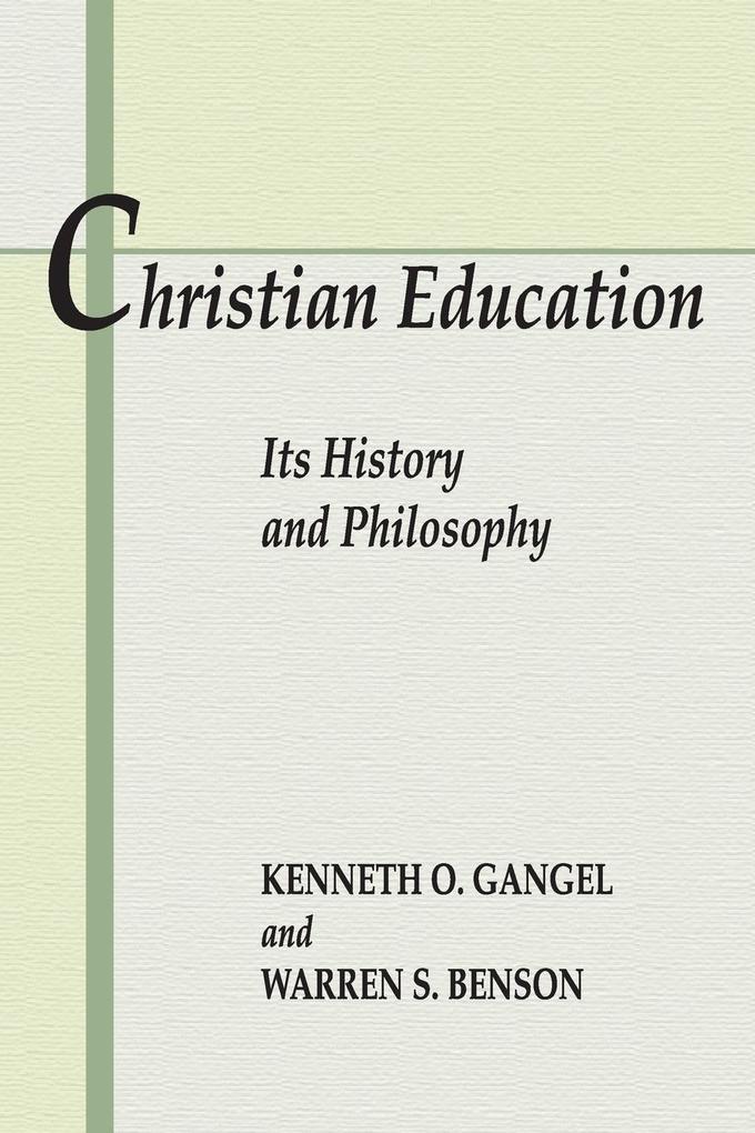 Christian Education: Its History & Philosophy als Taschenbuch