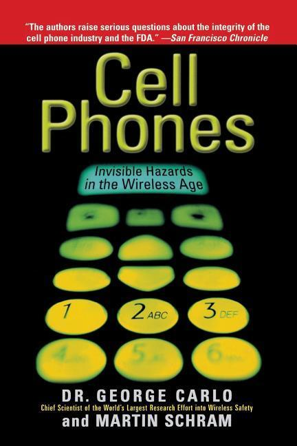 Cell Phones: Invisible Hazards in the Wireless Age als Taschenbuch