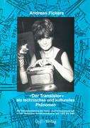 Der Transistor als technisches und kulturelles Phänomen