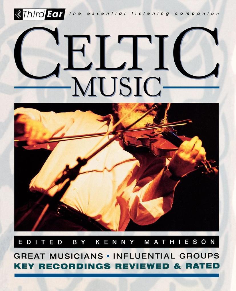 Celtic Music: Third Ear - The Essential Listening Companion als Taschenbuch