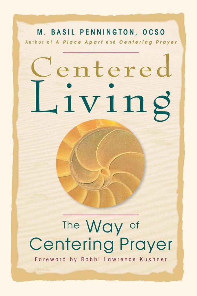 Centered Living: The Way of Centering Prayer als Taschenbuch