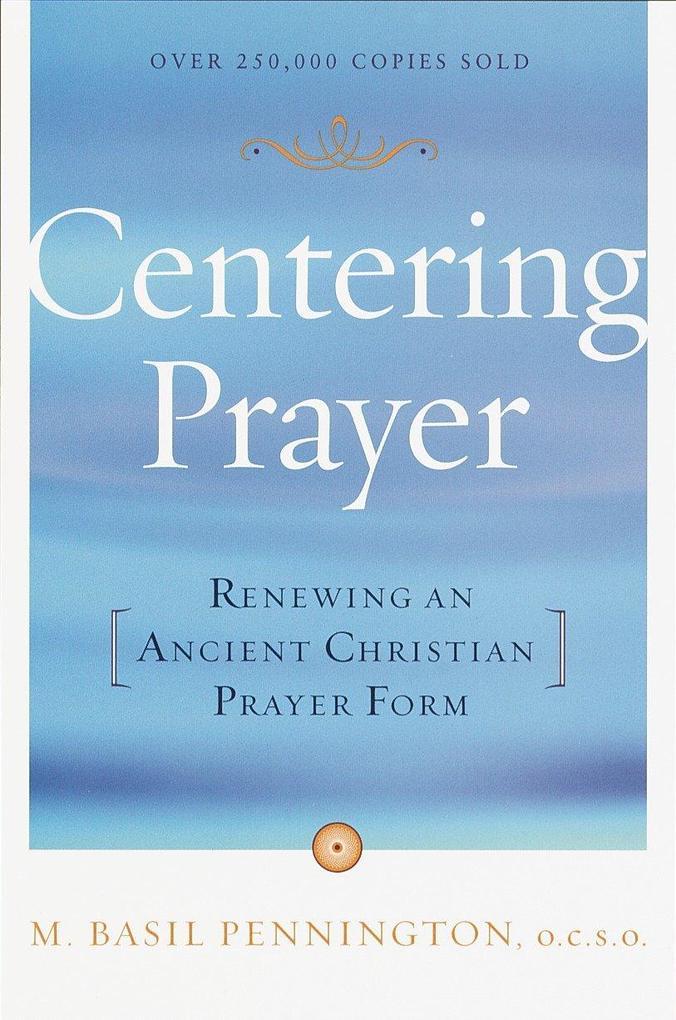 Centering Prayer: Renewing an Ancient Christian Prayer Form als Taschenbuch