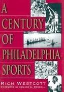 A Century of Philadelphia Sports