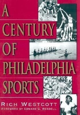 A Century of Philadelphia Sports als Buch