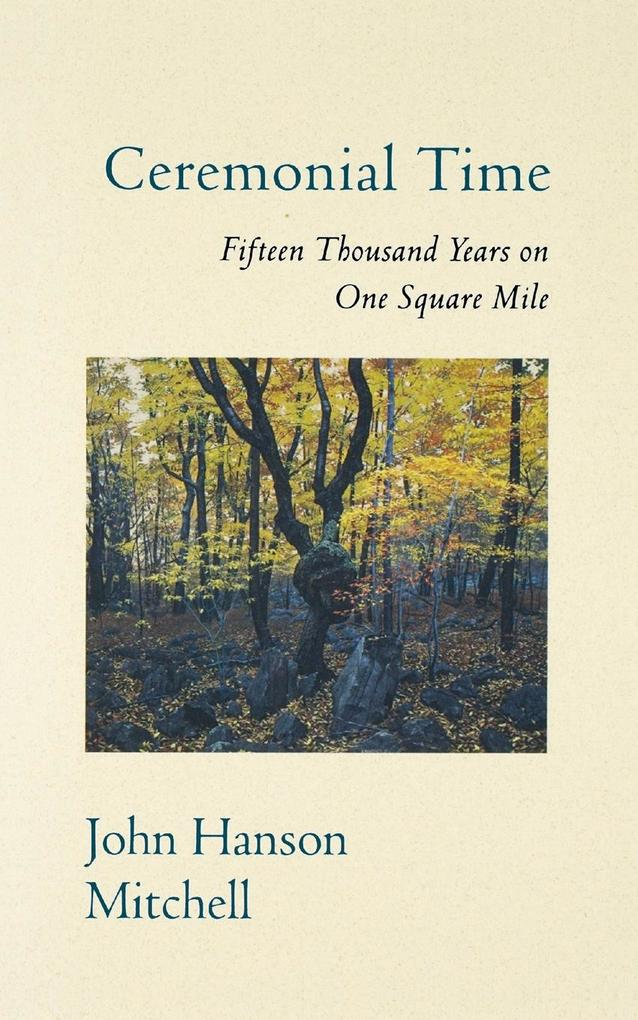 Ceremonial Time: Fifteen Thousand Years on One Square Mile als Taschenbuch