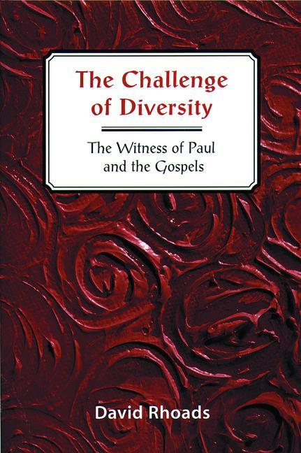 Challenge of Diversity: The Witness of Paul and the Gospels als Taschenbuch