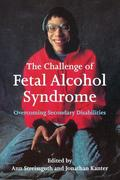 The Challenge of Fetal Alcohol Syndrome: Overcoming Secondary Disabilities