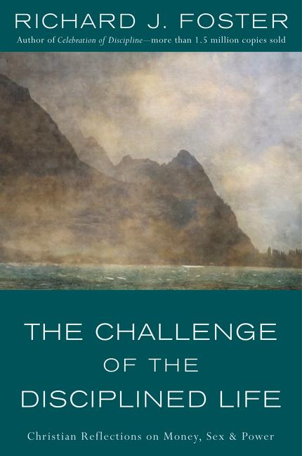 The Challenge of the Disciplined Life: Christian Reflections on Money, Sex, and Power als Taschenbuch
