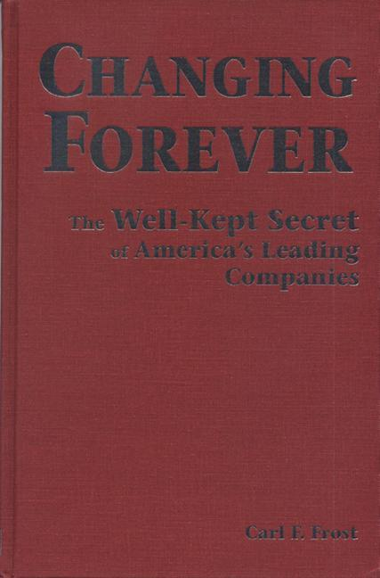 Changing Forever: The Well-Kept Secrets of America's Leading Companies als Buch