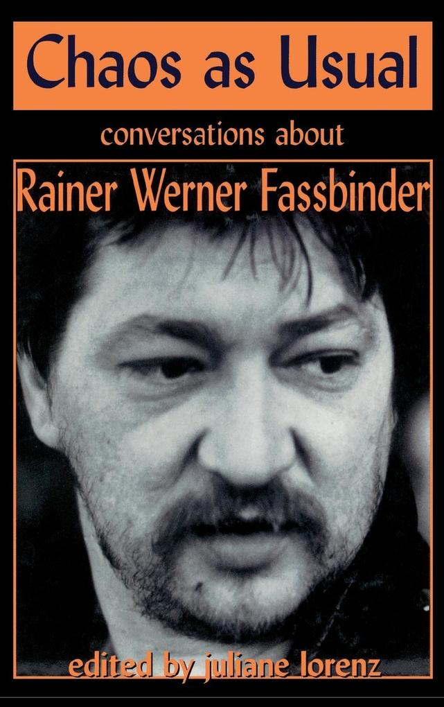 Chaos as Usual: Conversations about Rainer Werner Fassbinder als Buch