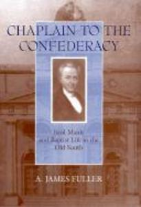 Chaplain to the Confederacy: Basil Manly and Baptist Life in the Old South als Buch
