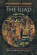 "Chapman's Homer: The ""Iliad"""