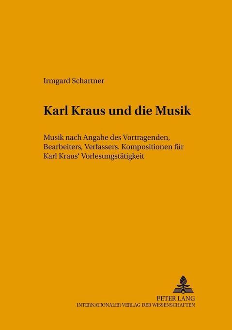 Karl Kraus und die Musik als Buch von Irmgard S...
