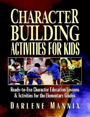 Character Building Activities for Kids: Ready-To-Use Character Education Lessons and Activities for the Elementary Grades als Taschenbuch