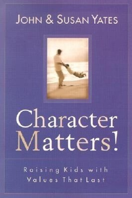 Character Matters!: Raising Kids with Values That Last als Taschenbuch