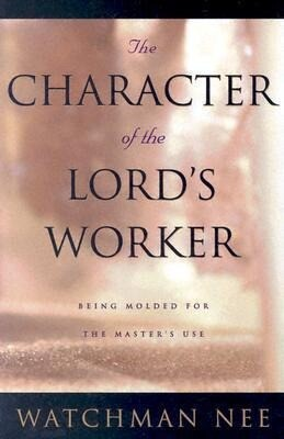 The Character of the Lord's Worker: Being Molded for the Master's Use als Taschenbuch