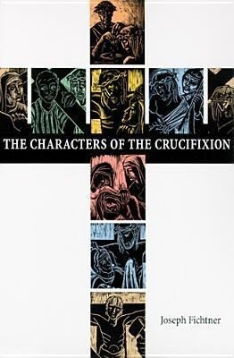 The Characters of the Crucifixion als Taschenbuch
