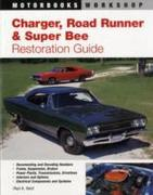 Charger, Road Runner and Super Bee Restoration Guide