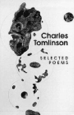 Charles Tomlinson: Selected Poems, 1955-1997 als Taschenbuch