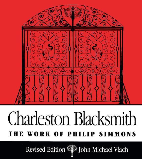 Charleston Blacksmith: The Work of Philip Simmons als Taschenbuch