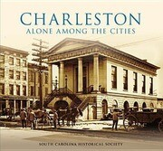 Charleston:: Alone Among the Cities