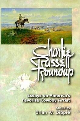 Charlie Russell Roundup (PB): Essays on America's Favorite Cowboy Artist als Taschenbuch