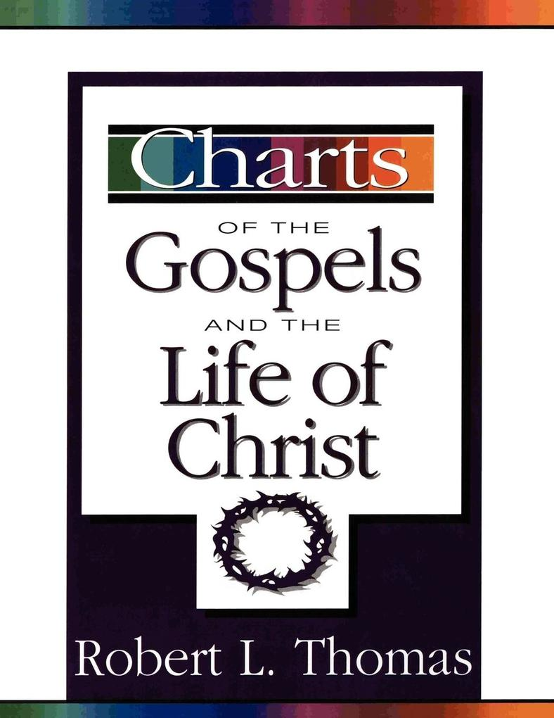 Charts of the Gospels and the Life of Christ als Taschenbuch