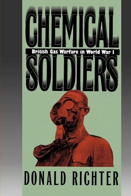 Chemical Soldiers: British Gas Warfare in World War I als Taschenbuch