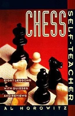 Chess Self-Teacher: Eight Lessons with Quizzes and Reviews als Taschenbuch
