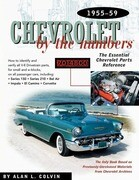 Chevrolet by the Numbers 1955-59: How to Identify and Verify All V-8 Drivetrain Parts for Small and Big Blocks