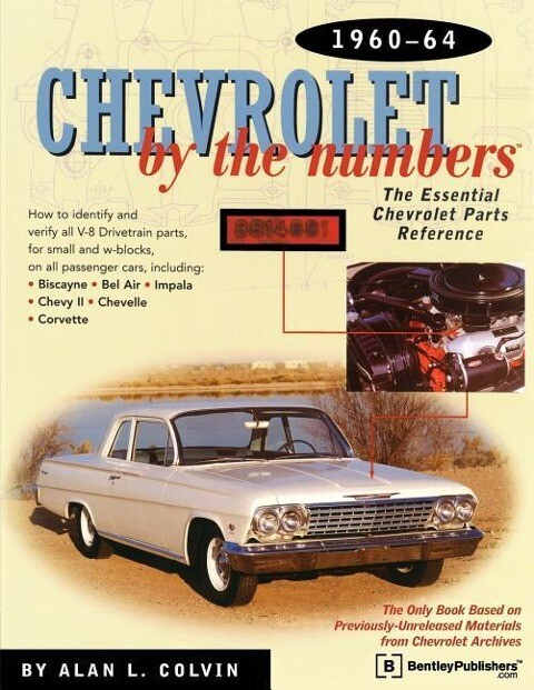 Chevrolet by the Numbers 1960-64: How to Identify and Verify All V-8 Drivetrain Parts for Small and Big Blocks als Taschenbuch