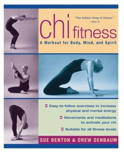 Chi Fitness: A Workout for Body, Mind, and Spirit als Taschenbuch