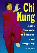 Chi Kung: Taoist Secrets of Fitness and Longevity als Taschenbuch